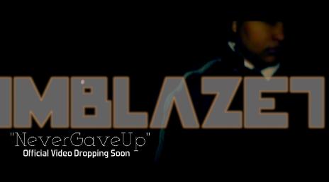 """Video: @themusicbully presents: @imBlaze7 – """"NeverGaveUp"""" *TRAILER"""