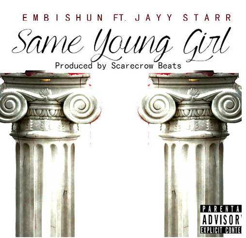 "Audio: @therealembishun  – ""Same Young Girl"" ft. Jayy Starr"