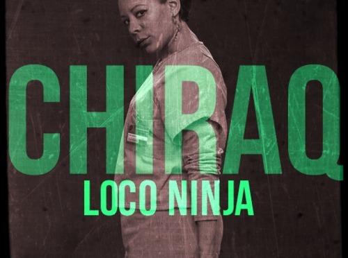 """#AUDIO: Loco Ninja – """"CHIRAQ"""" [@iamloconinja]"""