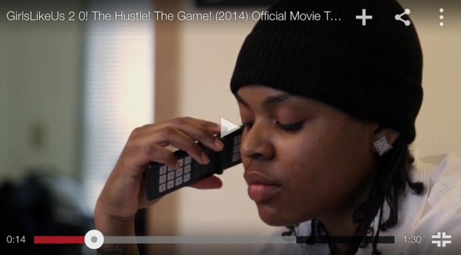 "#Trailer: Girls Like Us – ""The Hustle, The Game"" Part 2"