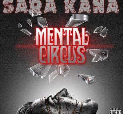 """#Audio: Sara Kana – """"Mental Circus"""" [@SaRaKaNa]"""