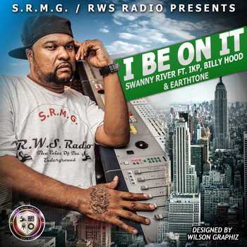 "#Audio: ""I Be On It"" Prod By @Swanny_River FT. IKP, BILLY HOOD & EARTHTONE"