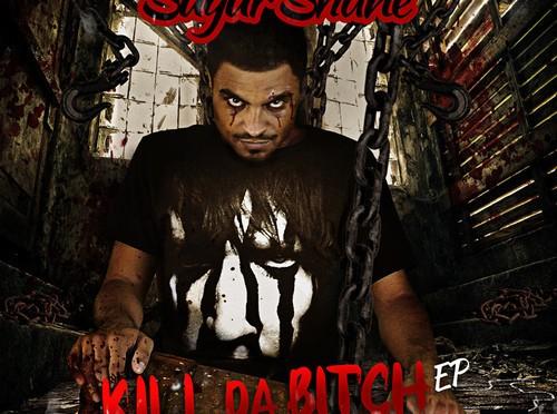 "#Mixtape: Sugur Shane – ""Kill Da Bitch EP"""
