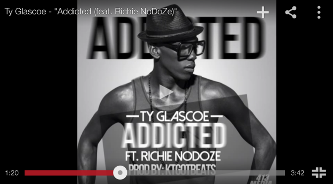 "#Audio: @TyGlascoe- ""Addicted"" FT Richie NoDoZe"