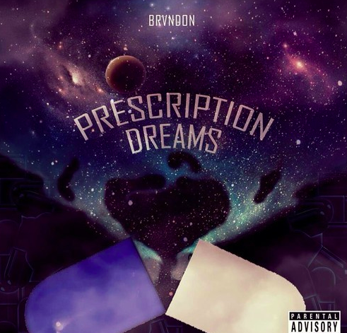 "#Mixtape: Brvndon – ""Prescription Dreams"" [@iDreamBandz]"