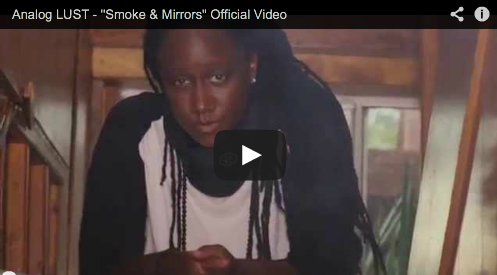"#MusicVideo: Analog Lust – ""Smoke&Mirrors"" [@AskAboutLUST]"