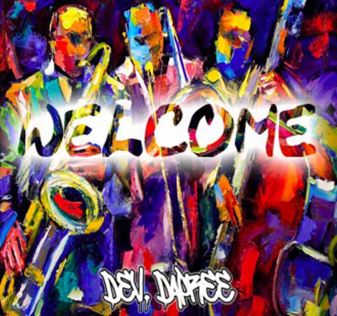 "#Audio: Dev Dapree – ""Welcome"" [@DevDapree]"