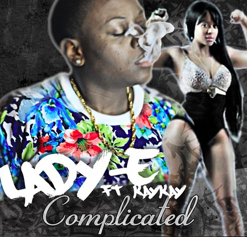 "#Audio: Lady E – ""Complicated"" FT Kay Kay [@LADYETHEMC]"