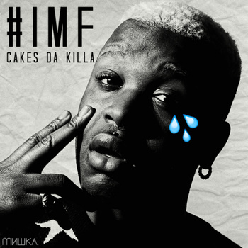 #Mixtape: @CakesDaKilla –  #IMF