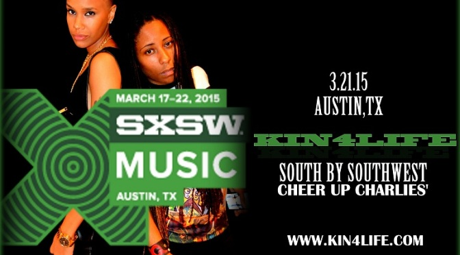 "#Promo: @KIN4LIFE ""Set to Perform #SXSW2015"""