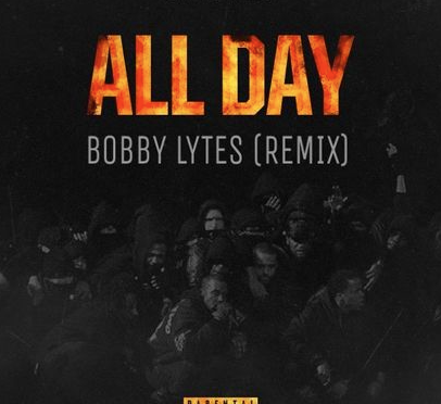 "#AUDIO: @BobbyLytes – ""All Day"" #Remix"