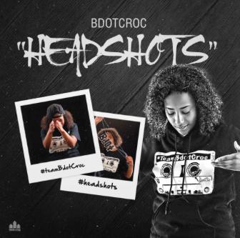"#Audio: @BDotCroc – ""HeadShots"""