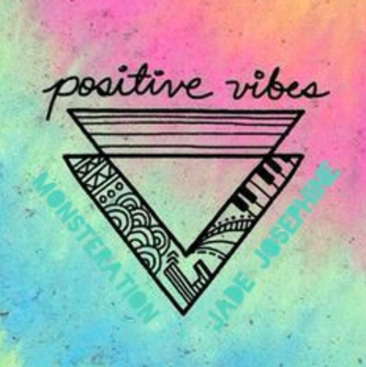 "#Audio: @MONSTERATION – ""Positive vibes"" FT Jade Josephine  [@JadeJose]"