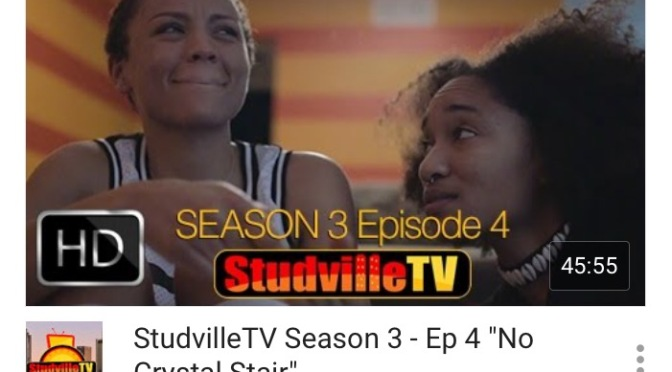 """#Webseries: @StudvilleTV: Season 3 – Ep 4 """"No Crystal Stair"""""""