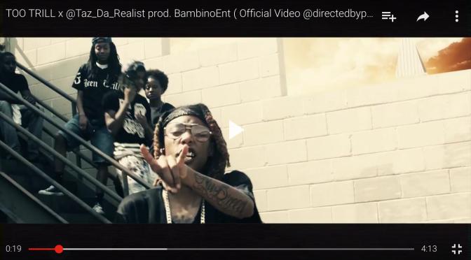 """#MusicVideo: @Taz_Da_Realist – """"Too Trill"""""""