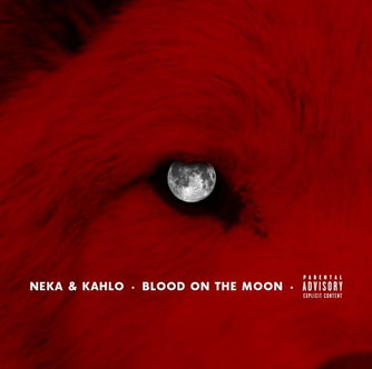 "#Audio: Neka & Kahlo – ""Blood On The Moon"" [@Neka_Kahlo]"