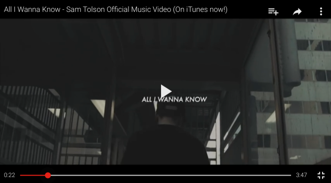 "#MusicVideo: Sam Tolson – ""All I Wanna Know"" [@smtlsn_ ]"
