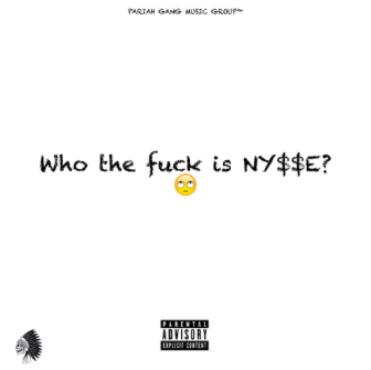 "#Mixtape: NY$$E – ""Who The fuck Is NY$$E?"" [@chiefnysse]"