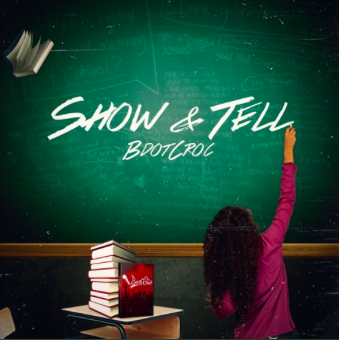 "#Mixtape: @BDotCroc – ""Show & Tell"""