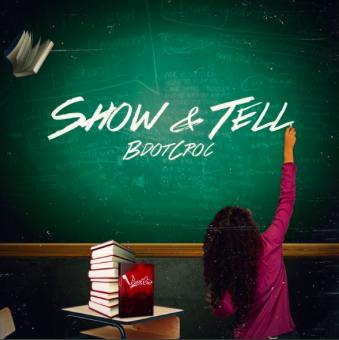 "#Mixtape: @BDotCroc – ""Show & Tell"""