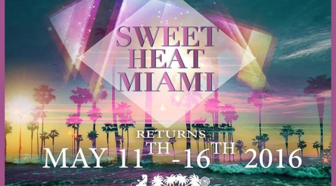 #Events: Attention UK!! Sweet Heat Miami 2016 – @SweetHeatMiami @Ms_Curvaceous11