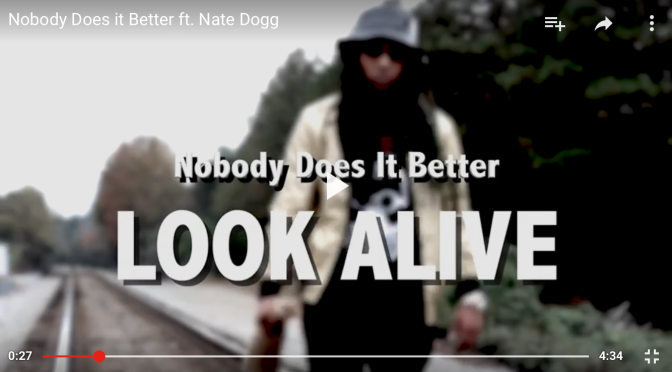 """#MusicVideo: Look Alive – """"Nobody Does It Better"""" ft Nate Dogg"""