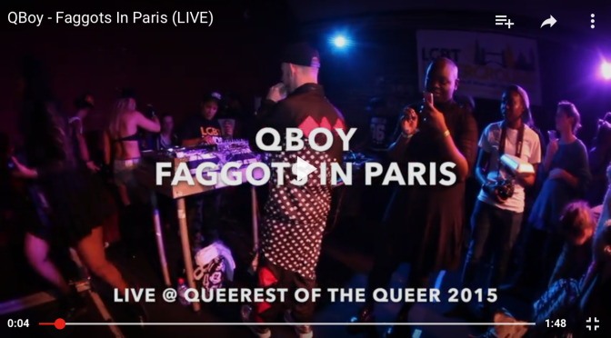 "#LivePerformance: QBoy – ""Faggots In Paris"" #QueerestOfTheQueer / #LGBTUstage"