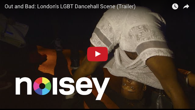 #Documentary: @NoiseyMusic 'Out and Bad' London's LGBT Dancehall Scene (Trailer)