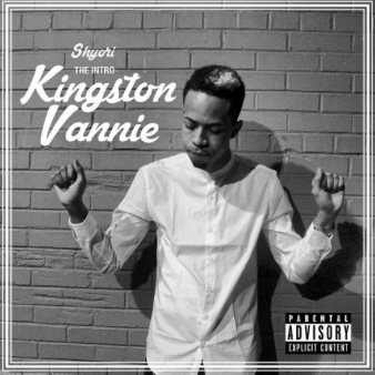 "#Mixtape: Shyori –  ""The Intro – Kingston Vannie"""