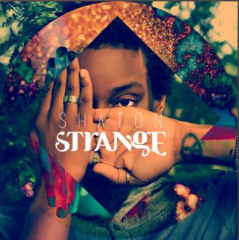 """#AUDIO: Shaton – """"Strange"""" [@ShatonsLyric]"""