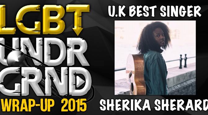 #WrapUp2015: UK Best Singer – Sherika Sherard [@SherikaSherard]