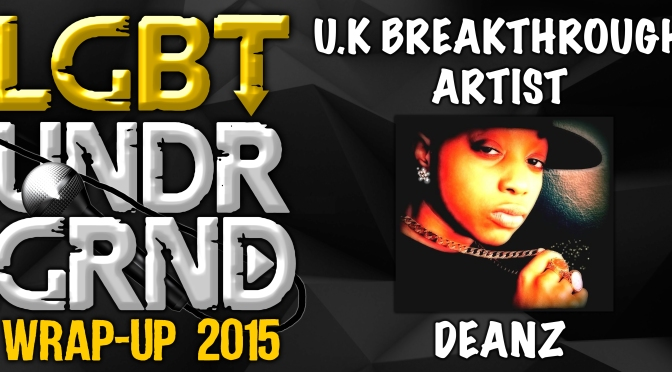 #WrapUp2015: UK Breakthrough Artist – Deanz [@deanz4eva]