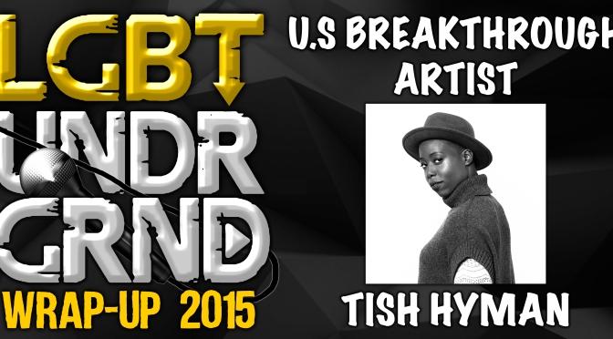 #WrapUp2015: US Breakthrough Artist – Tish Hyman [@listen2tish]