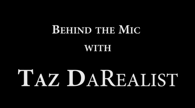 "Interview: ""Behind The Mic"" w/ @IAmTazDaRealist [By The LProject]"