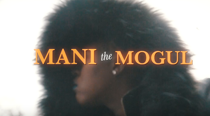 "Music Video: Mani The Mogul – ""Wired Up"""