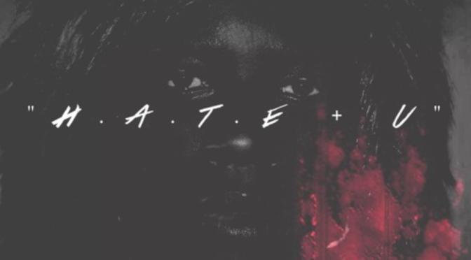 """AUDIO: Dari Yus – """"H.A.T.E + U"""""""