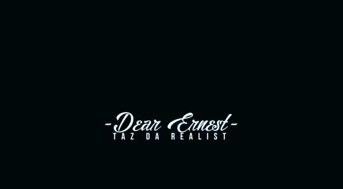 "MUSIC VIDEO: Taz Da Realist – ""Dear Earnest"""