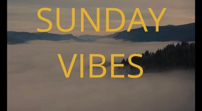 Sunday Vibes #1